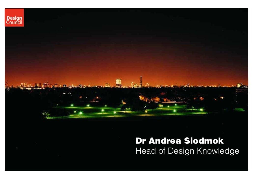 Dr Andrea Siodmok Head of Design Knowledge