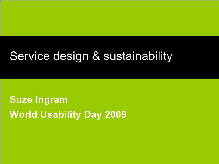 Service Design & Sustainability. Presented by Suze Ingram at World Usability Day