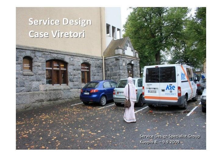 Service Design Case Viretori                      Service Design Specialist Group                  Service Design Speciali...