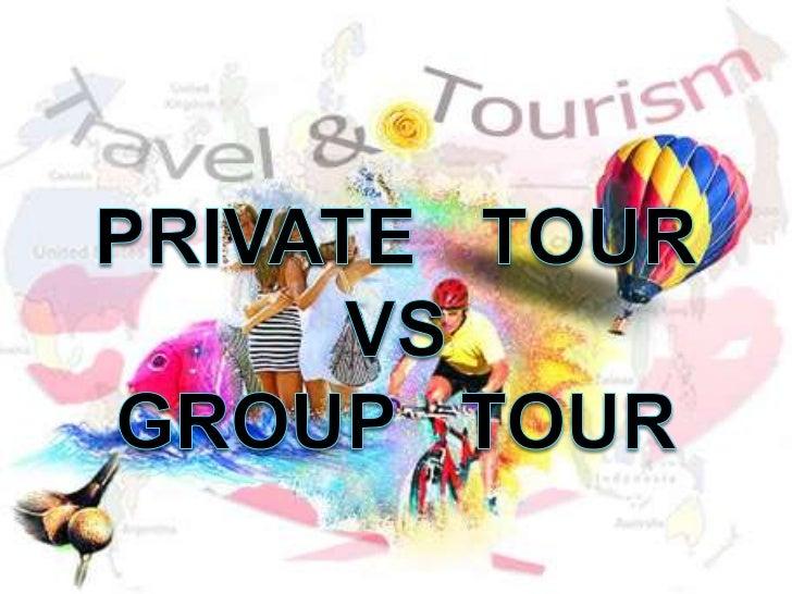 Private Tour VS Group Tour
