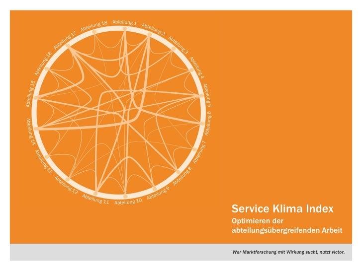 Service Klima IndexOptimieren derabteilungsübergreifenden ArbeitWer Marktforschung mit Wirkung sucht, nutzt victor.