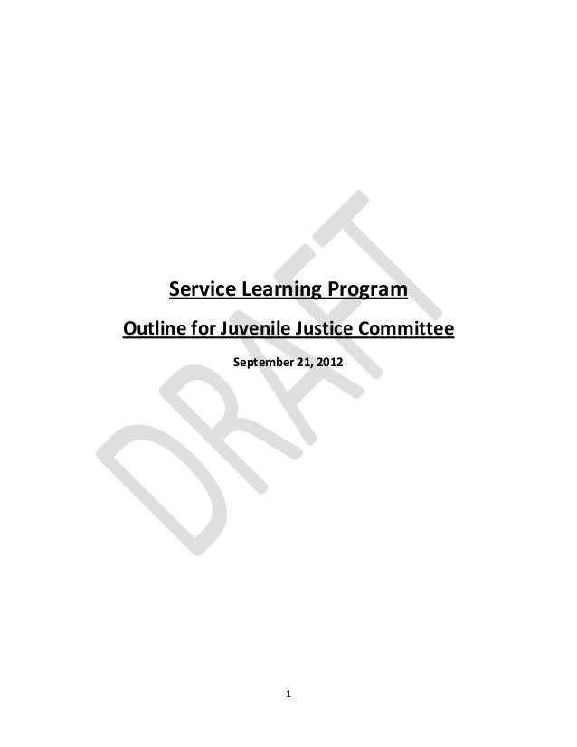 1Service Learning ProgramOutline for Juvenile Justice CommitteeSeptember 21, 2012