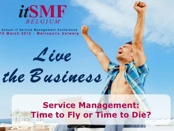 Service Management:Time to Fly or Time to Die?