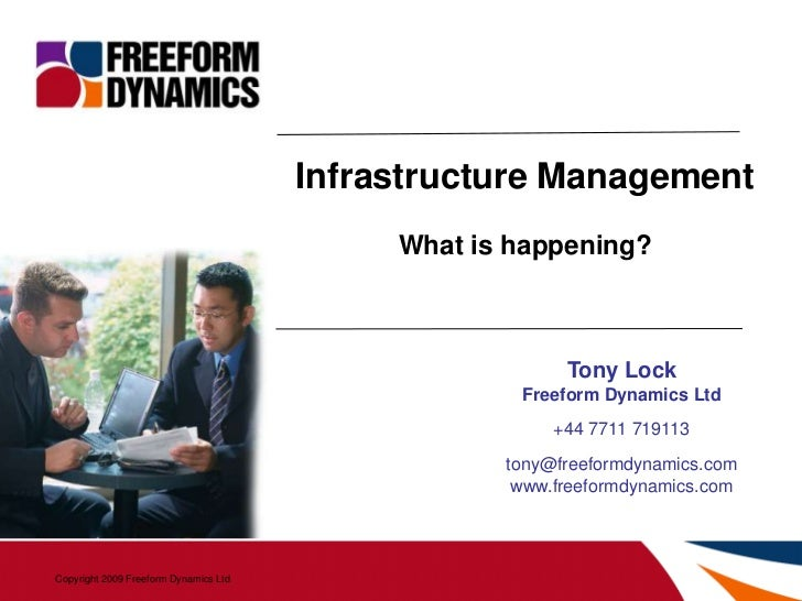 Infrastructure Management<br />What is happening?<br />Tony Lock<br />Freeform Dynamics Ltd<br />+44 7711 719113<br />tony...