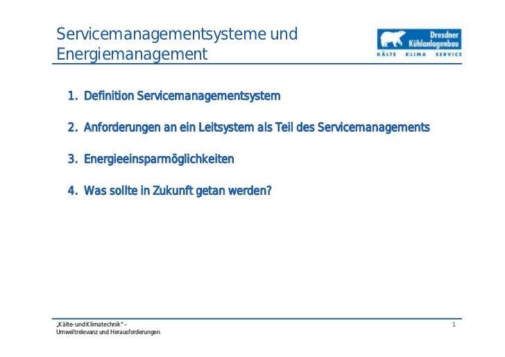 Servicemanagementsysteme undEnergiemanagement    1. Definition Servicemanagementsystem    2. Anforderungen an ein Leitsyst...