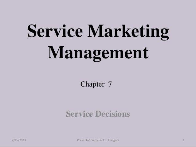 Service Marketing              Management                    Chapter 7                Service Decisions2/15/2013         P...