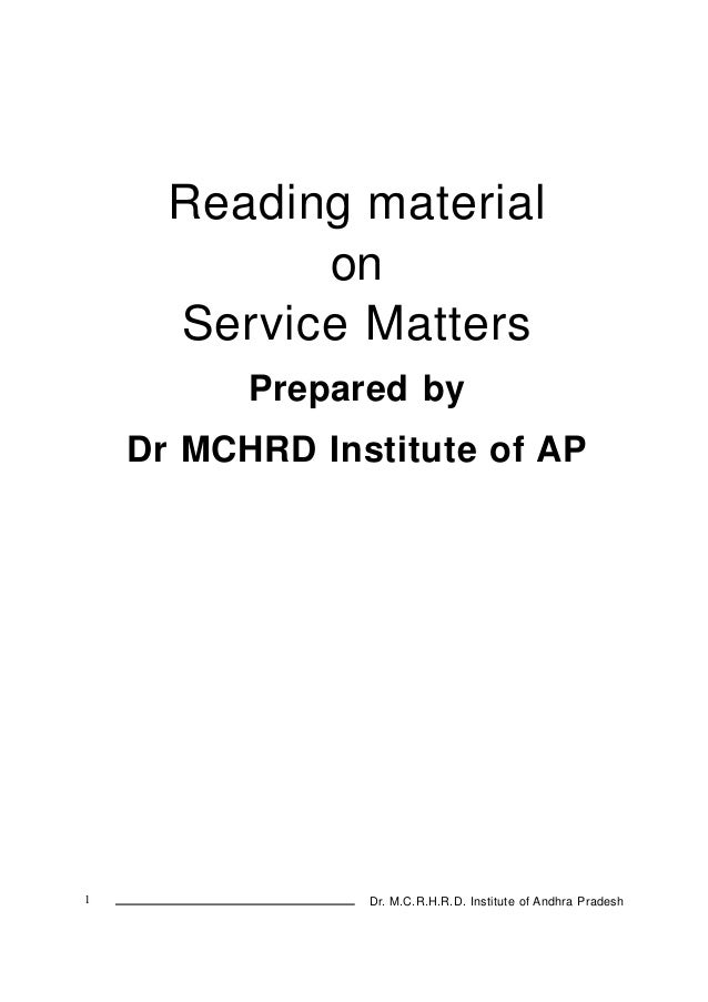 Reading material on Service Matters Prepared by Dr MCHRD Institute of AP  1  Dr. M.C.R.H.R.D. Institute of Andhra Pradesh