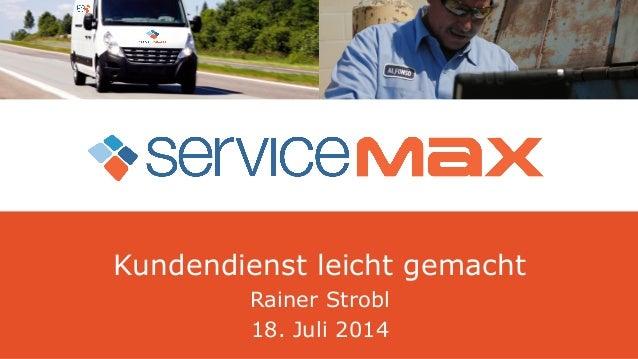 Kundendienst leicht gemacht Rainer Strobl 18. Juli 2014