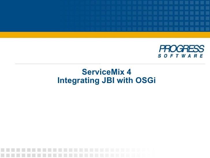 ServiceMix 4 -- Integrating OSGi with JBI