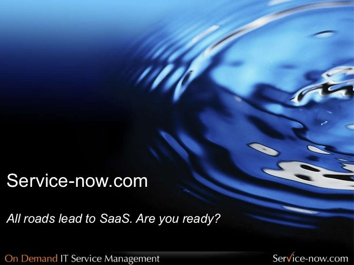 Service-now.com   All roads lead to SaaS. Are you ready?