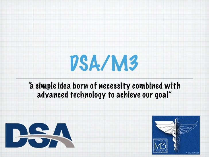 """DSA/M3 """" simple idea born of necessity combined with a   advanced technology to achieve our goal"""""""