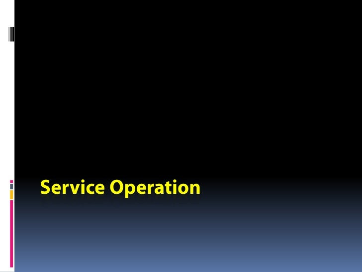 The Service Operation book takes a look at the different practices in themanagement of Service Operation and includes guid...