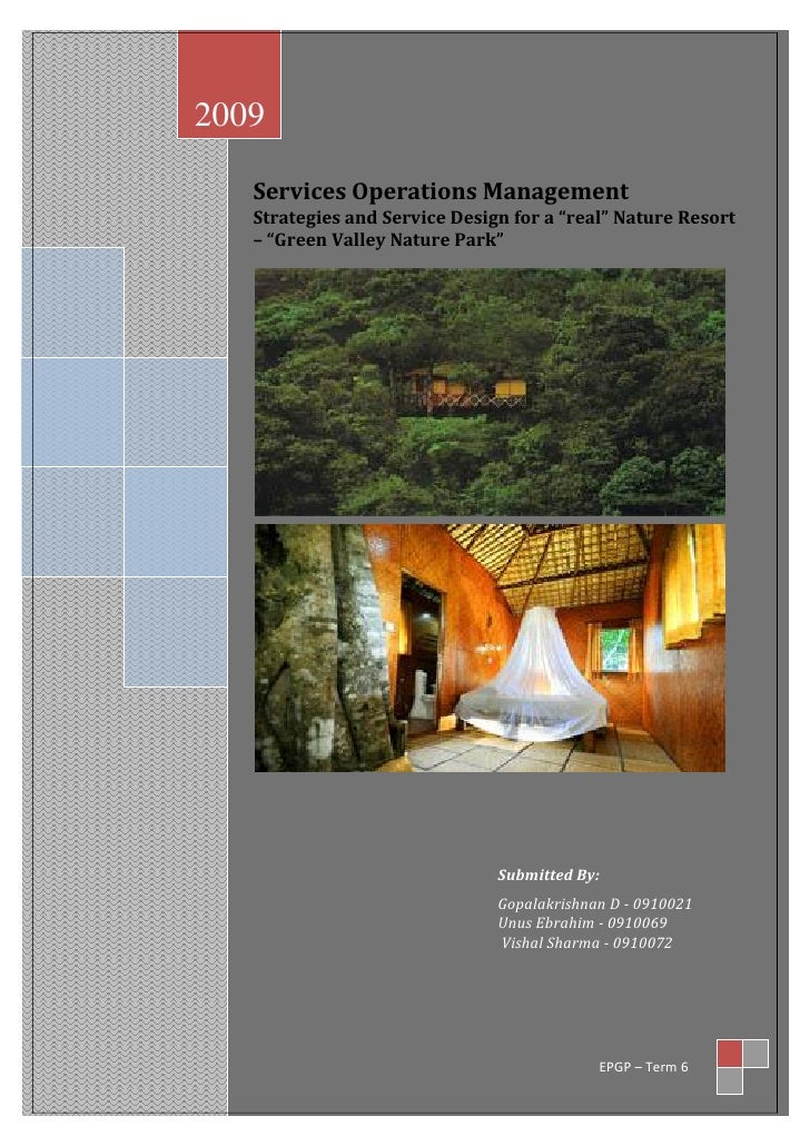 "2009     Services Operations Management    Strategies and Service Design for a ""real"" Nature Resort    – ""Green Valley Nat..."