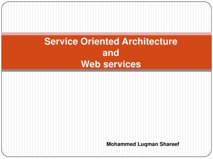 Service Oriented Architectureand Web services<br />Mohammed LuqmanShareef<br />