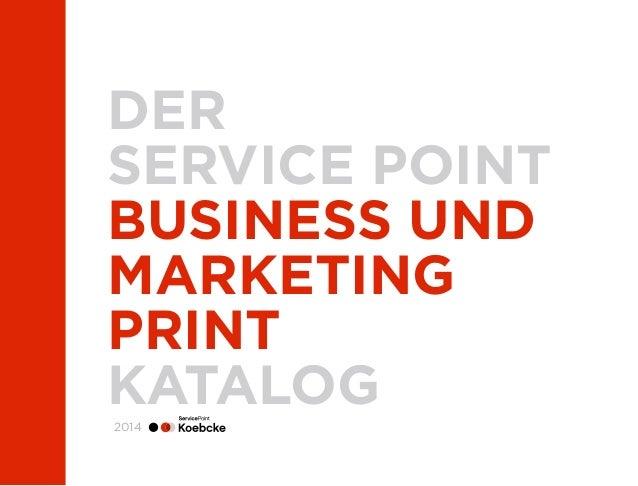 Der Service Point Koebcke Business und Marketing Print Katalog 2014