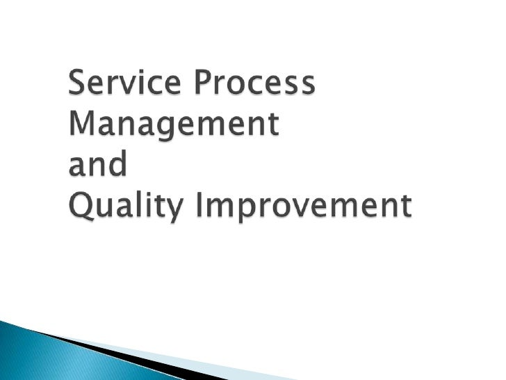 Service Process ManagementandQuality Improvement<br />