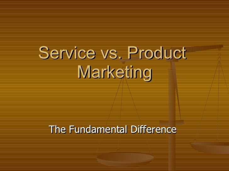 Service vs. Product  Marketing The Fundamental Difference