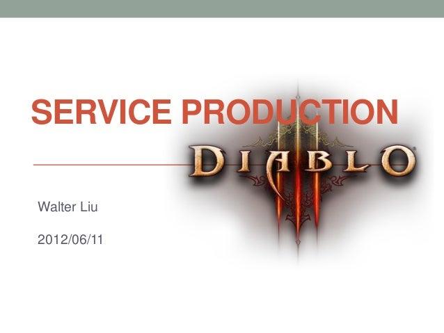 SERVICE PRODUCTIONWalter Liu2012/06/11                              Confidential   Copyright 2012 Trend             1   12...