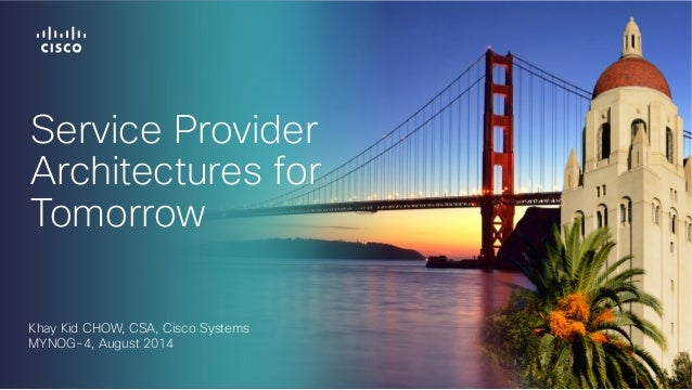 Service Provider Architectures for Tomorrow by Chow Khay Kid