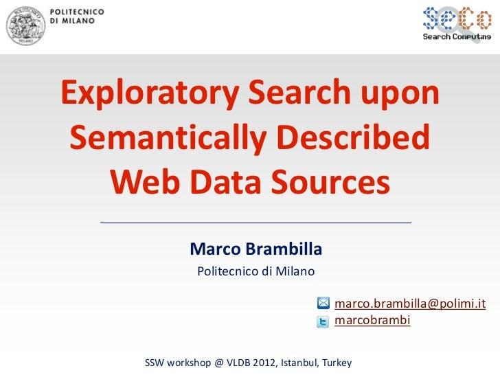 Exploratory Search upon Semantically Described   Web Data Sources              Marco Brambilla               Politecnico d...