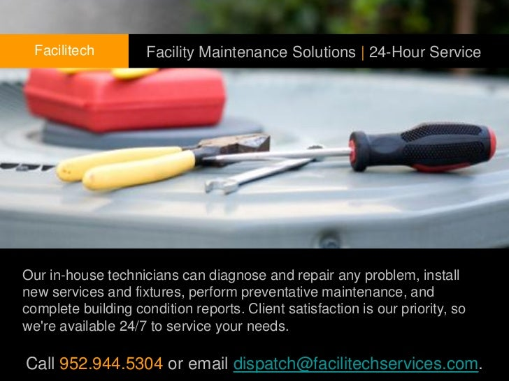Facilitech         Facility Maintenance Solutions | 24-Hour ServiceOur in-house technicians can diagnose and repair any pr...