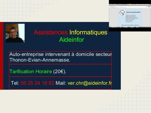 Assistances InformatiquesAideinforAuto-entreprise intervenant à domicile secteurThonon-Evian-Annemasse.Tarification Horair...