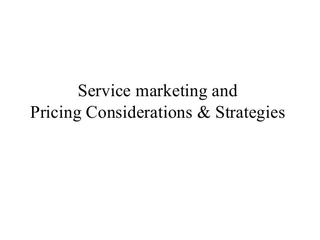 Service marketing and Pricing Considerations & Strategies