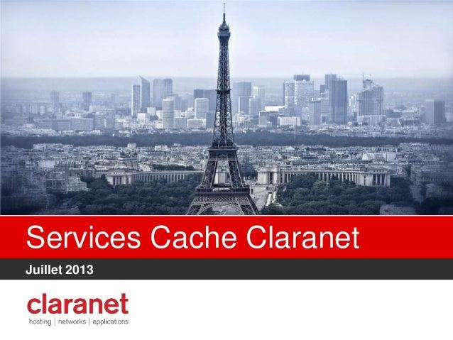 Services Cache Claranet Juillet 2013