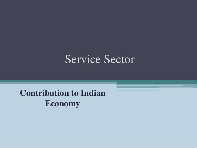 Service Sector Contribution to Indian Economy