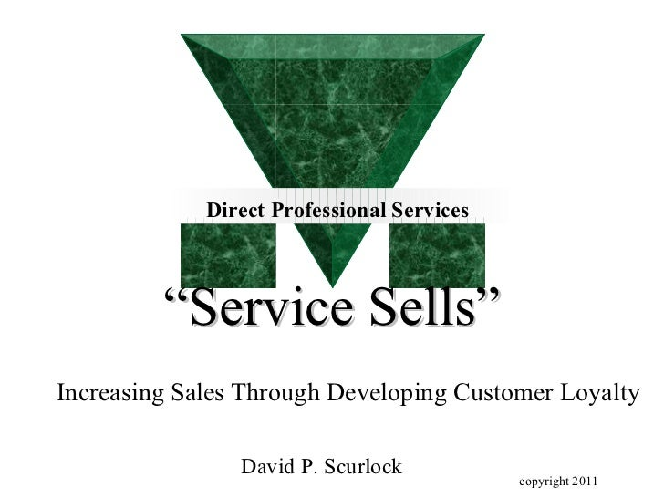 """Direct Professional Services         """"Service Sells""""Increasing Sales Through Developing Customer Loyalty                Da..."""