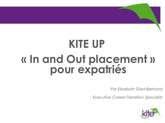 Préparation à l'entretien de  recrutement UP          KITE« In and Out placement »      pour expatriés                    ...