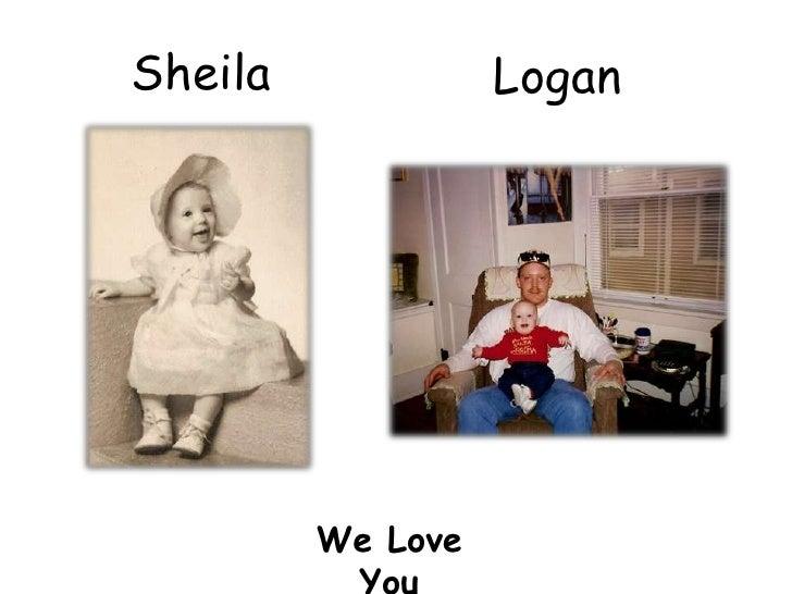 Sheila<br />Logan<br />We Love You<br />