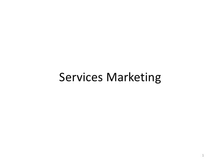 Services Marketing<br />1<br />
