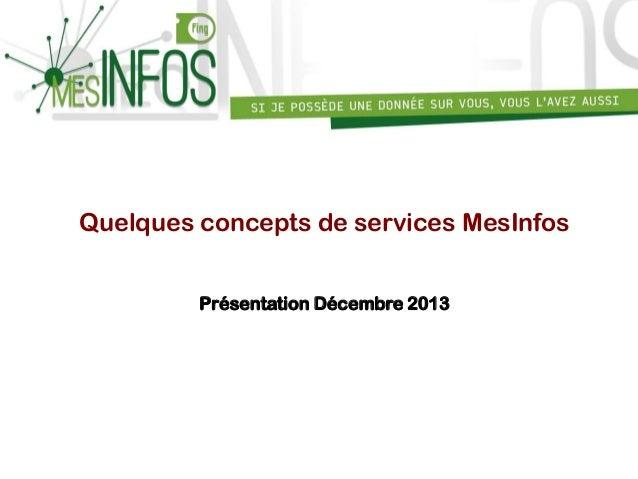 Quelques concepts de services MesInfos Présentation Décembre 2013