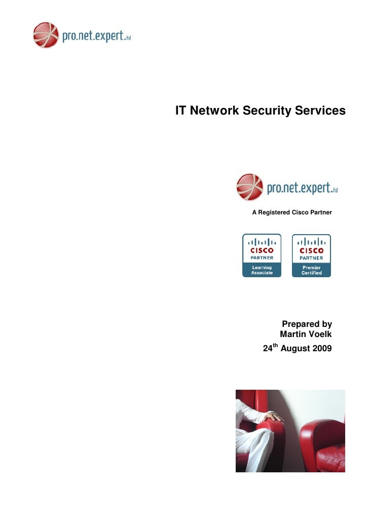 IT Network Security Services                 A Registered Cisco Partner                          Prepared by              ...