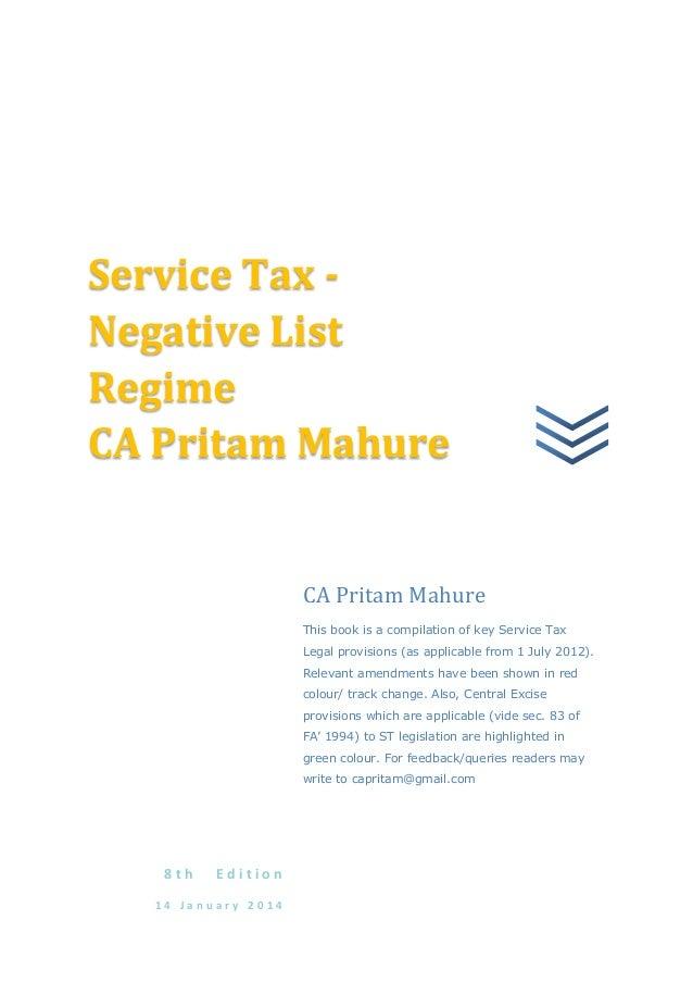 _  Service Tax Negative List Regime CA Pritam Mahure  CA Pritam Mahure This book is a compilation of key Service Tax Legal...