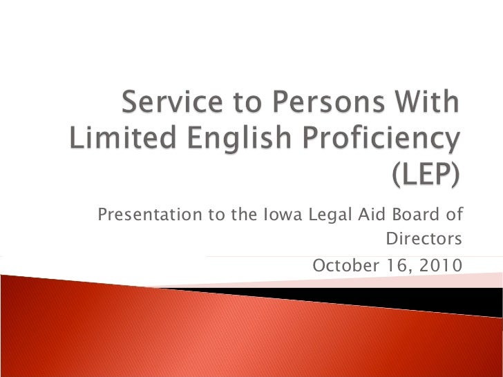 Presentation to the Iowa Legal Aid Board of Directors October 16, 2010