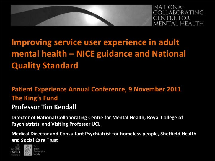 Improving service user experience in adult mental health – NICE guidance and National Quality Standard Patient Experience ...