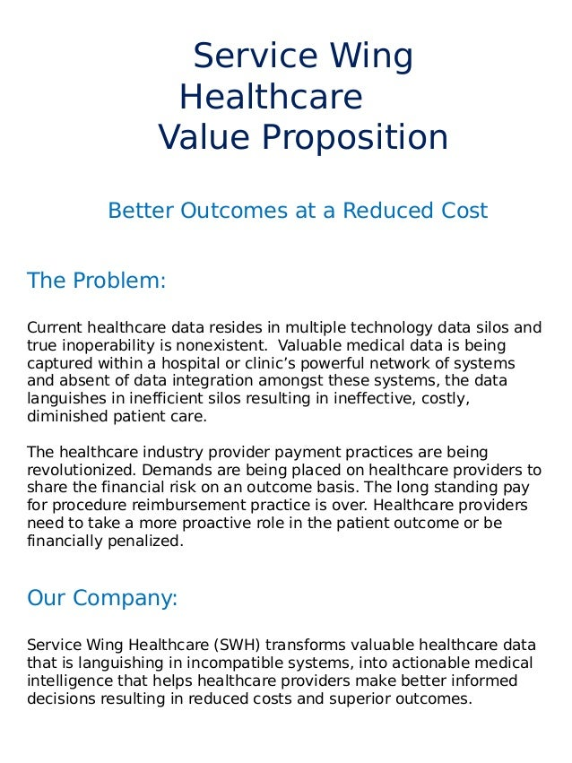 Service Wing Healthcare Value Proposition Better Outcomes at a Reduced Cost The Problem: Current healthcare data resides i...
