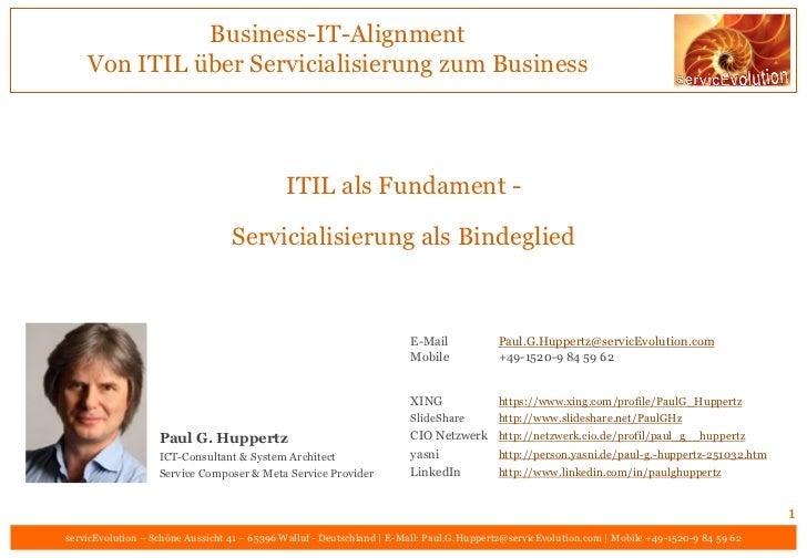 Business-IT-Alignment    Von ITIL über Servicialisierung zum Business                                             ITIL als...