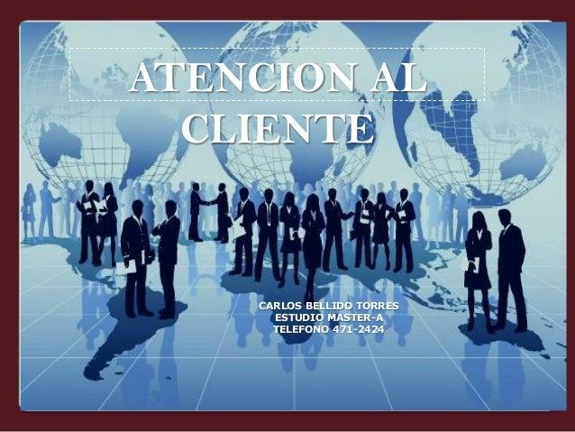 ATENCION AL CLIENTE  CARLOS BELLIDO TORRES  ESTUDIO MASTER-A  TELEFONO 471-2424