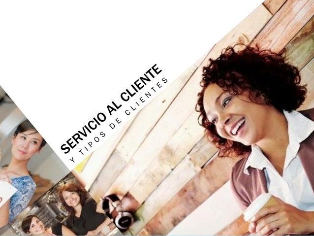 EL SERVICIO AL CLIENTE • Es cualquier tipo de intervención que se lleve a cabo entre un representante de una compañía y un...