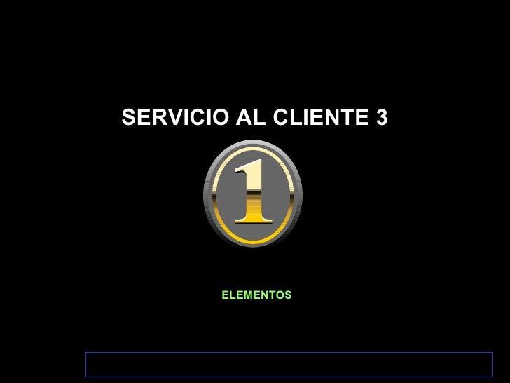 SERVICIO AL CLIENTE 3 ELEMENTOS