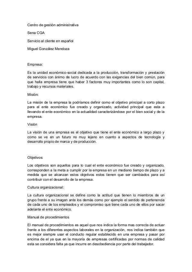 Centro de gestión administrativa Sena CGA Servicio al cliente en español Miguel González Mendoza Empresa: Es la unidad eco...