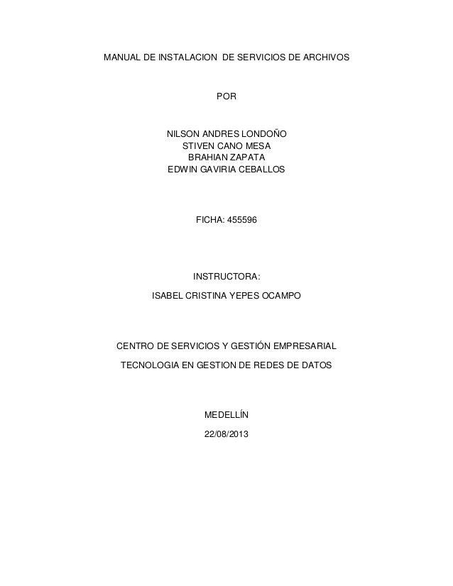 MANUAL DE INSTALACION DE SERVICIOS DE ARCHIVOS POR NILSON ANDRES LONDOÑO STIVEN CANO MESA BRAHIAN ZAPATA EDWIN GAVIRIA CEB...