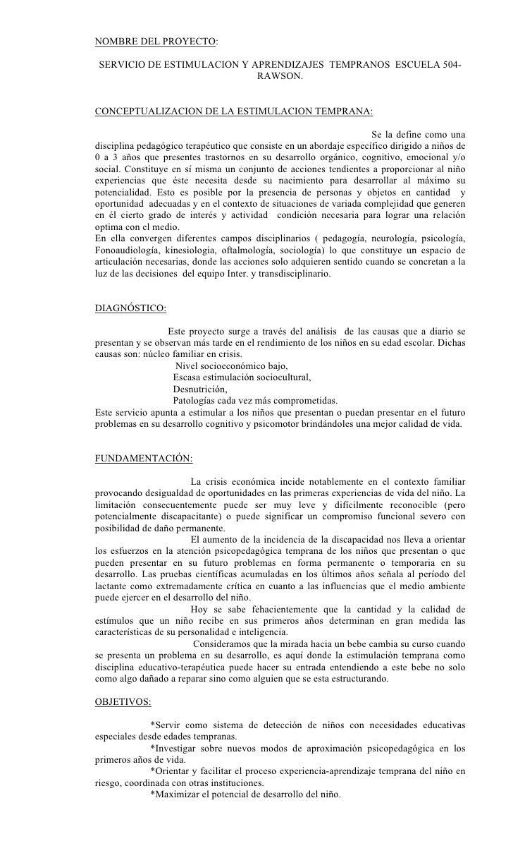 NOMBRE DEL PROYECTO:  SERVICIO DE ESTIMULACION Y APRENDIZAJES TEMPRANOS ESCUELA 504-                             RAWSON.  ...