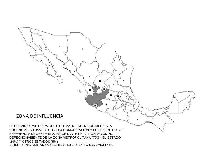 ZONA DE INFLUENCIAEL SERVICIO PARTICIPA DEL SISTEMA DE ATENCION MEDICA AURGENCIAS A TRAVES DE RADIO COMUNICACIÓN Y ES EL C...