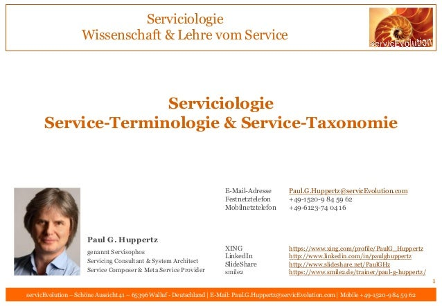 E-Mail-Adresse Paul.G.Huppertz@servicEvolution.com Mobiltelefon +49-1520-9 84 59 62 Festnetztelefon +49-6123-74 04 16 XING...