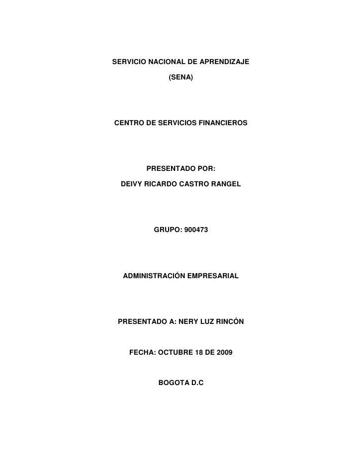 SERVICIO NACIONAL DE APRENDIZAJE<br />(SENA)<br />CENTRO DE SERVICIOS FINANCIEROS<br />PRESENTADO POR:<br />DEIVY RICARDO ...