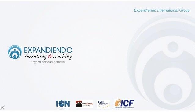 ®   Beyond personal potential Expandiendo International Group